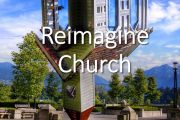 Re-imagine Church With Rev. Dr. Michael Piazza